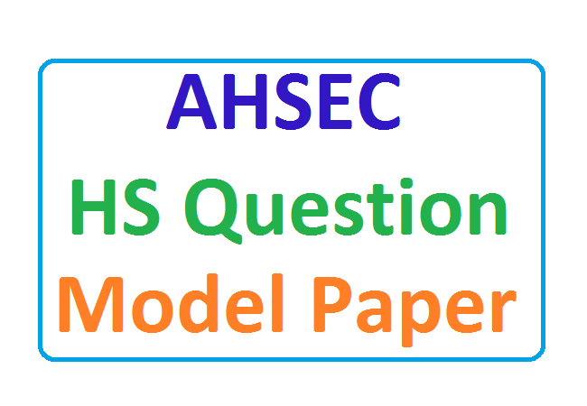 AHSEC 12th Questions Paper