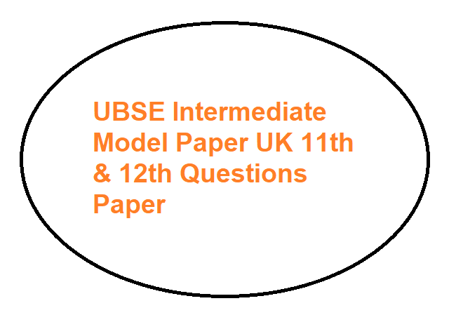 UBSE Intermediate Model Paper 2020 UK 11th & 12th Questions Paper 2020