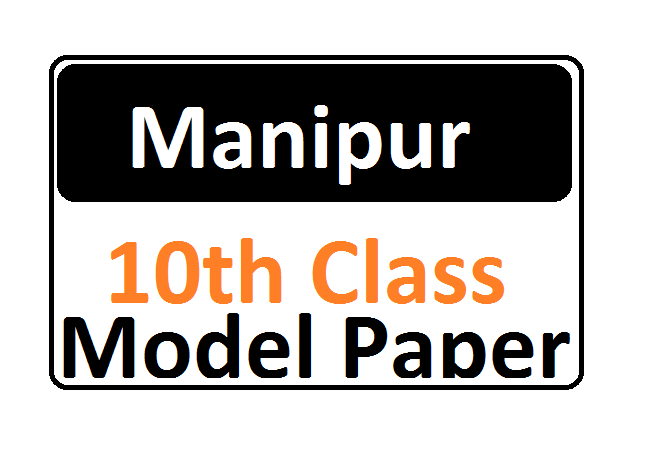 Manipur 10th Blueprint 2021 Manipur 10th Model Paper 2021