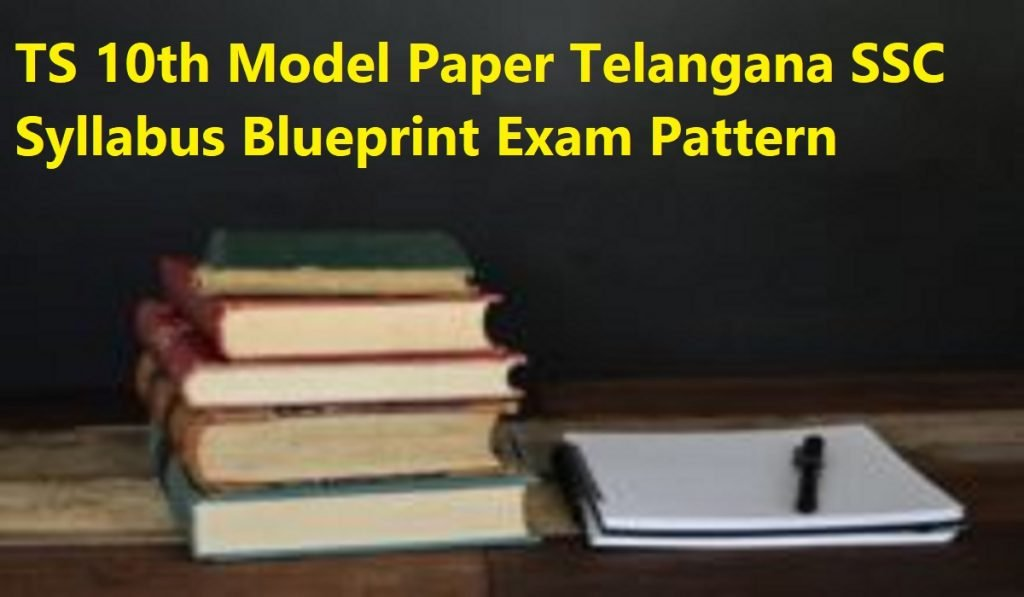 TS 10th Model Paper 2021 Telangana SSC Syllabus Blueprint Exam Pattern 2021